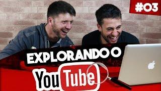 EXPLORANDO O YOUTUBE #03 - PITTY, HELIO DE LA PEÑA, DANÇA JUDAICA, MECA