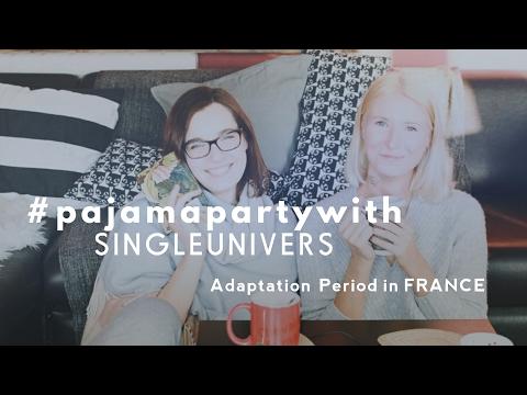 ЭТАПЫ АДАПТАЦИИ ВО ФРАНЦИИ 👯 #pajamapartywith SINGLEUNIVERSE