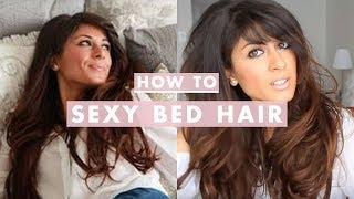 How To: Sexy Bed Hair Tutorial