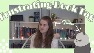 The Frustrating Book Tag! i'm no longer an amity