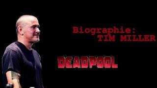 DEADPOOL Biographie: Tim Miller