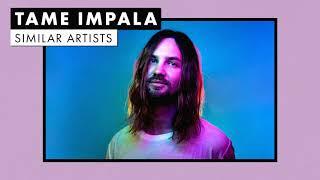 Music Like Tame Impala | Vol. 2 | Similar Artists Playlist