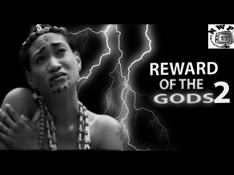 Reward of the gods 2  -    Nigeria Nollywood Movie