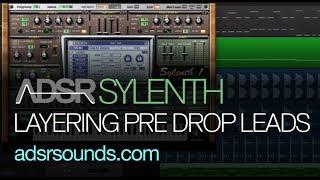 Sylenth tutorial - Layering Pre Drop Leads in EDM