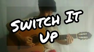 Switch It Up  - Lavaado(fingerstyle guitar cover)