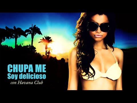Chupame Soy Delicioso - con Havana Club / DJ Ron Anka