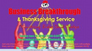 Business Breakthrough Banquet & Thanksgiving Service, June 24 2018