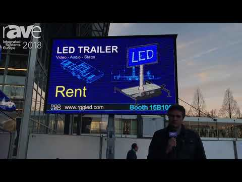 ISE 2018: RGGLed Explains Its Displays Outdoor LED Trailer