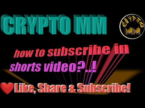 how to subscribe in shorts video   CRYPTO MM