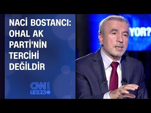 Naci Bostancı: OHAL, AK Parti'nin tercihi değildir