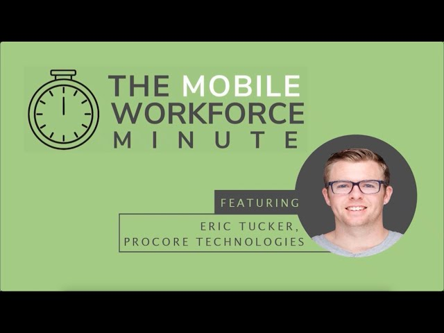 Eric Tucker, How important is having a mobile solution on today's job site?