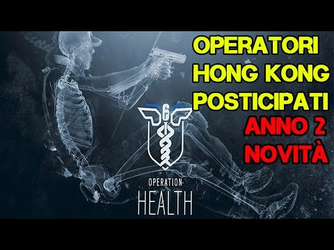 OPERAZIONE HEALTH - DLC HONG KONG POSTICIPATO - RAINBOW SIX SIEGE