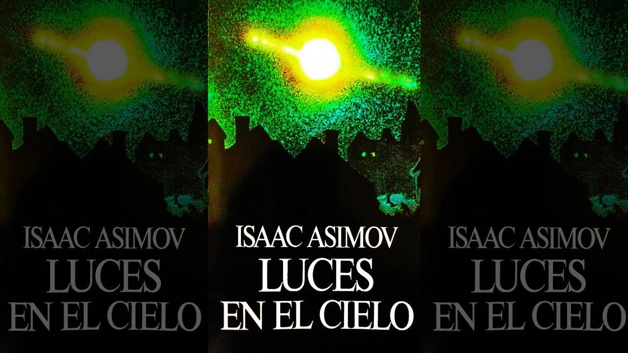 Luces En El Cielo : Colección De Ensayos Investigativos (Isaac Asimov) Universo - Audioensayo