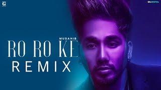 Ro Ro Ke : MUSAHIB (Remix) Latest Punjabi Songs | Satti Dhillon | GK.DIGITAL | Geet MP3