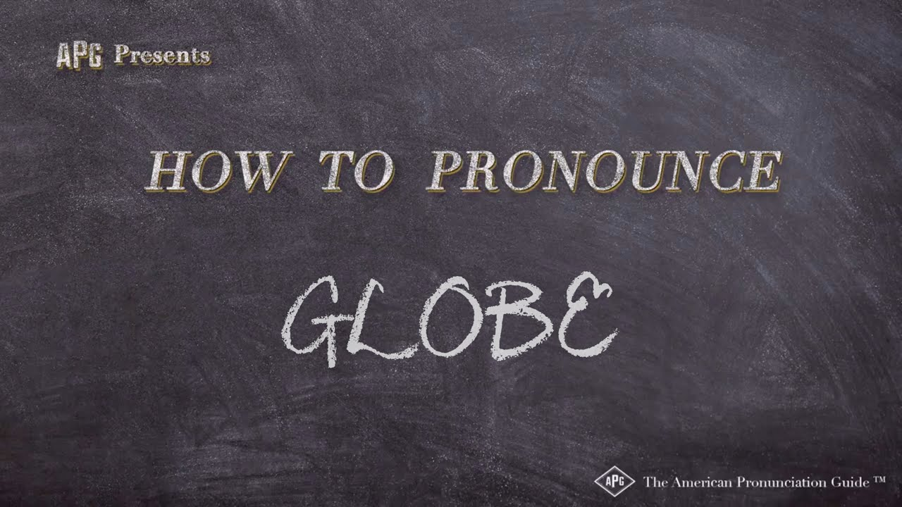 How to Pronounce GLOBE  GLOBE Pronunciation