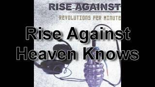Rise Against - Heaven Knows (720p HQ Audio)