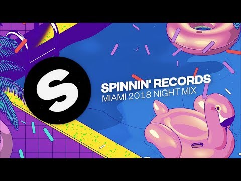 Spinnin' Records Miami 2018 - Night Mix