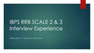 IBPS RRB SCALE 2 & 3 Interview Experience 2017 Video