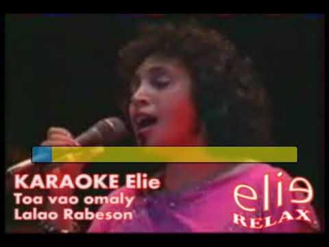 ElieRelax KARAOKE Elie   Toa vao omaly   Lalao Rabeson