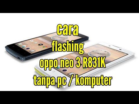 cara-flash-ulang-oppo-neo-3-r831k-tanpa-pc-100%-work