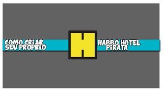 Como Criar Seu Próprio Habbo Hotel Pirata (Com Debbo v3.5)