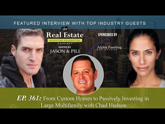 Ep. 361: From Custom Homes to Passively Investing in Large Multifamily with Chad Hudson