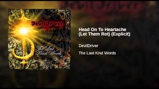 Head On To Heartache (Let Them Rot) (Explicit)