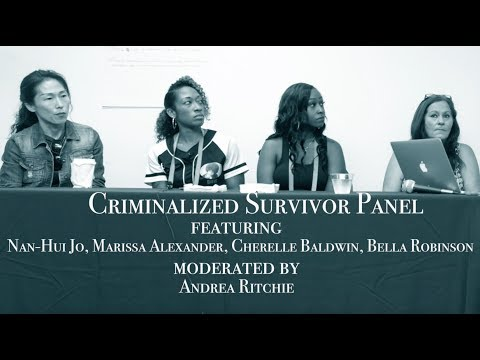 Criminalized Survivors Panel at No Perfect Victims Convening 2017