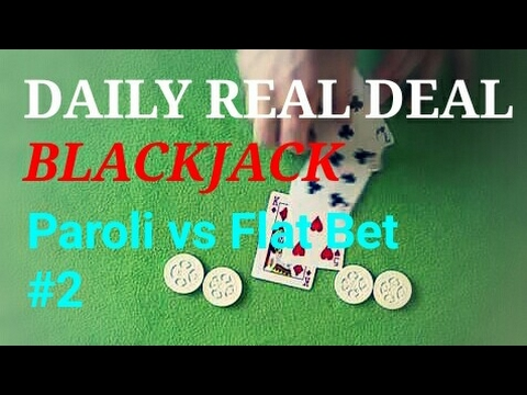 Daily Real Deal: Blackjack 6-decks Paroli vs Flat Bet 20170329