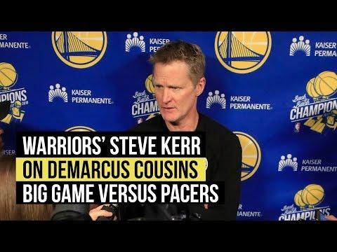 Warriors' Steve Kerr on DeMarcus Cousins' performance versus the Pacers