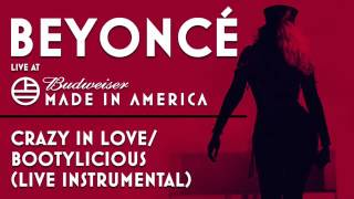 Beyoncé - Crazy In Love / Bootylicious (Live instrumental) - Made In America