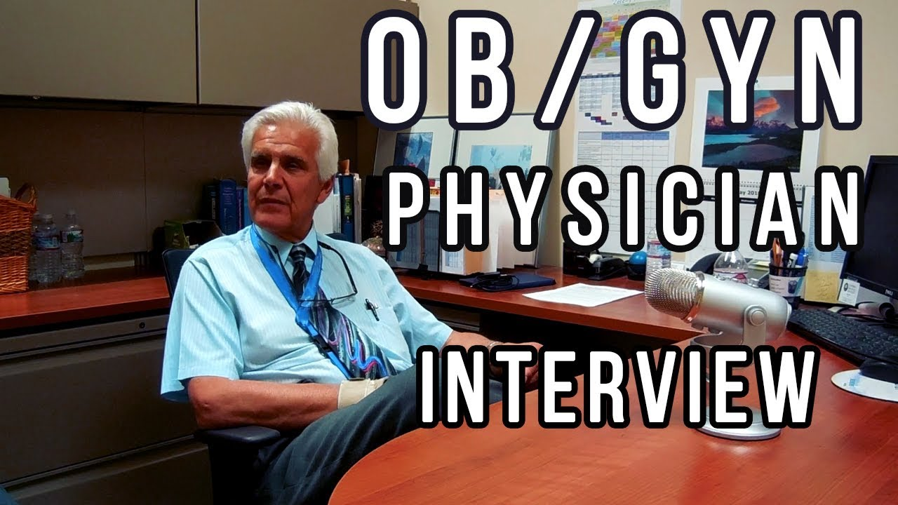 OBGYN Physician Interview (A Day In The Life, How to Match for Residency,  Be A Good Doctor, etc)