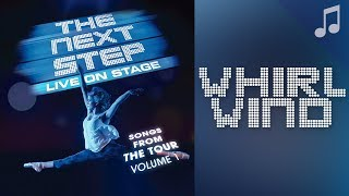 "♪ ""Whirlwind"" ♪ - Songs from The Next Step"
