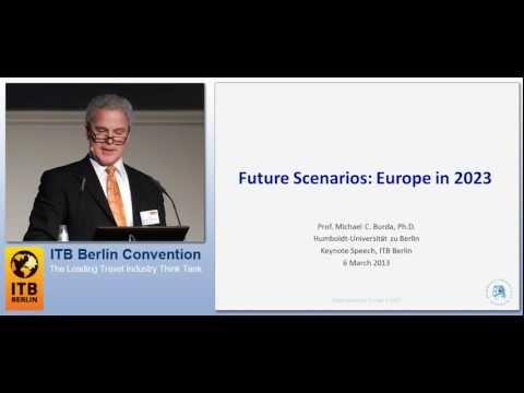 ITB Berlin Convention 2013 - ITB Future Day - Keynote: Future Scenarios: Europe 2023