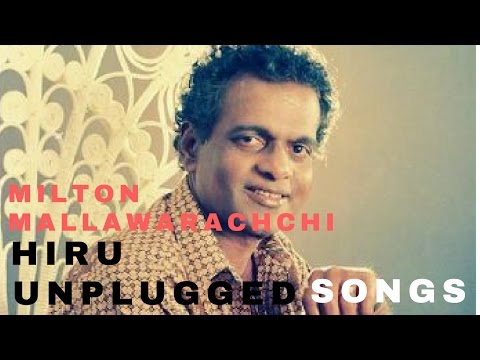 milton mallawarachchi hiru unplugged songs