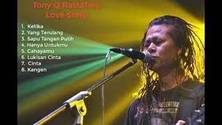 Daftar Lagu Tony Q Rastafara [LOVE SONG]