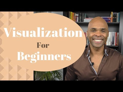 How To Visualize For Beginners