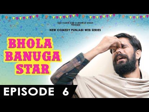 Bhola Banuga Star | Episode 6 | Bhole ਨਾਲ ਹੋਇਆ Dhokha | ProducerDxx |DESI TADKA