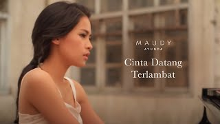 maudy ayunda cinta datang terlambat official video clip