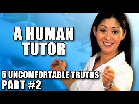 A Human Tutor [5 Uncomfortable Truths - Part 2]
