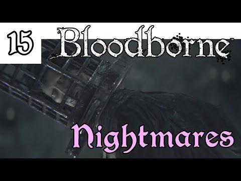 Let's Play! Bloodborne -15- Nightmares