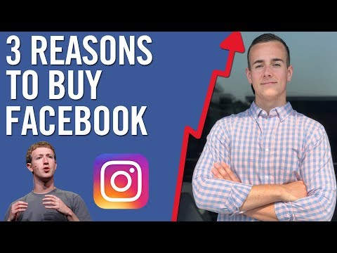 Why I Am Buying Facebook Stock (Should You?)