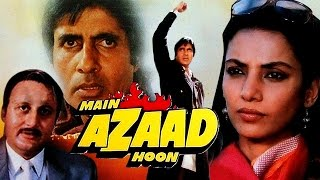 Main Azaad Hoon (1989) Full Hindi Movie | Amitabh Bachchan, Shabana Azmi, Anupam Kher
