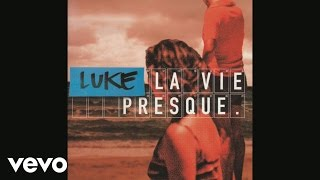 Luke - A nos amis (audio)