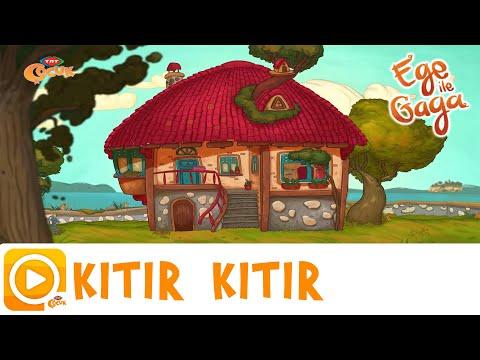 EGE İLE GAGA / KITIR KITIR
