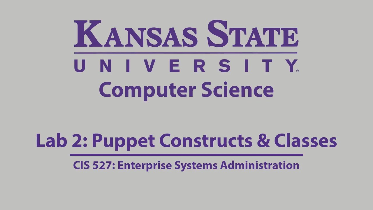 Puppet Programming Constructs & Classes :: K-State CIS 527