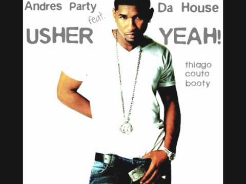 Andres Party feat. Usher - Da House Yeah! (Thiago Couto Booty)
