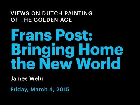 Frans Post: Bringing Home the New World