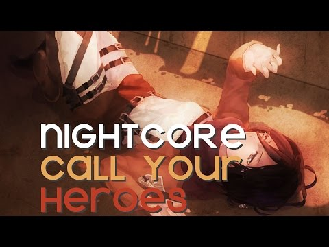 NIGTHCORE | Call Your Heroes