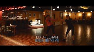 HvE   Ed Sheeran Bibia Be Ye Ye (Dance Choreo)